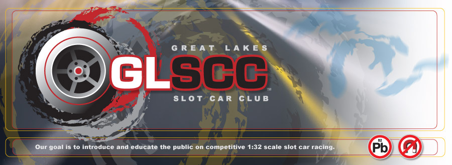Great Lakes Slot Car Club *Our Goal Is To Introduce And Educate The Public On Competitive 1/32 Scale Slot Car Racing. http://www.greatlakesscc.com
